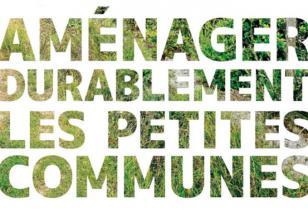 Aménager durablement petites communes